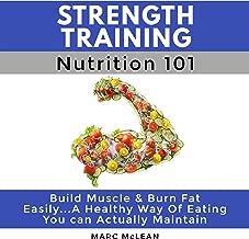 Strength Training Nutrition 101: Strength Training 101, Book 2