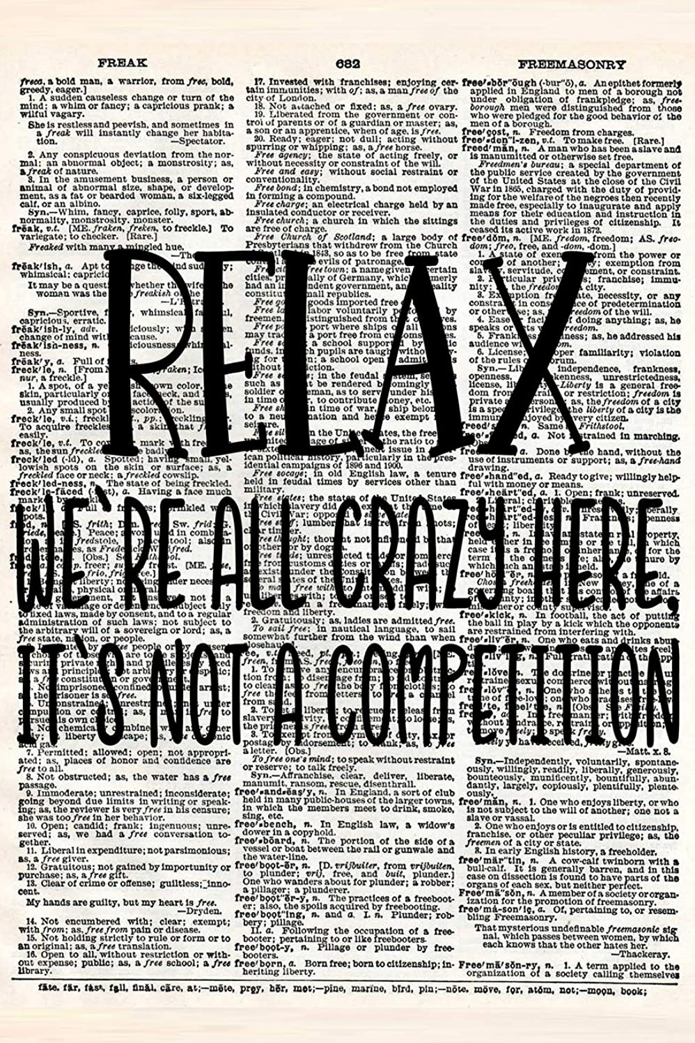 頻繁にサラミ金貸しRelax We're All Crazy Here It's Not a Competition: A Matte Soft Cover Vintage Style Upcycled Dictionary Art Notebook With 120 Lined Pages