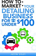 How To Market Your Detailing Business For Under $100