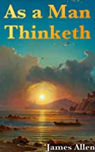 As a Man Thinketh (+Audiobook): With a Recommended Collection