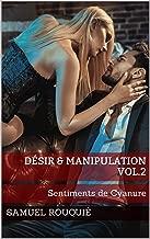 Désir & Manipulation Vol.2: Sentiments de Cyanure