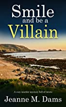 SMILE AND BE A VILLAIN a cozy murder mystery full of twists (English Edition)