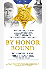 By Honor Bound: Two Navy SEALs, the Medal of Honor, and a Story of Extraordinary Courage Kindle Edition