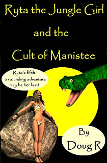 Ryta The Jungle Girl and the Cult of Manistee