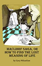 Macldirf Saga, or How to Find the Lost Meaning of Life