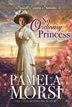 No Ordinary Princess (Small Town Swains)
