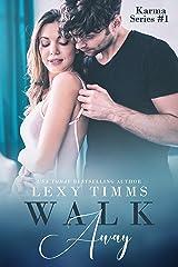 Walk Away (Karma Series Book 1) Kindle Edition