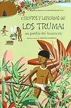 Cuentos y leyendas de los Trumai: un pueblo del Amazonas