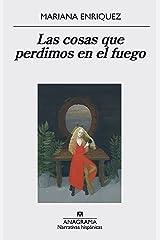 Las cosas que perdimos en el fuego (Narrativas hispánicas nº 559) (Spanish Edition) eBook Kindle