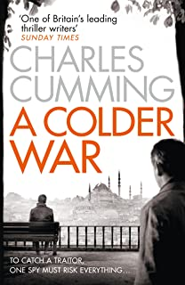A Colder War: A gripping spy action crime thriller from the Sunday Times Top 10 best selling author (Thomas Kell Spy Thril...