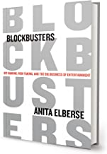 Blockbusters: Hit-making, Risk-taking, and the Big Business of Entertainment (English Edition)