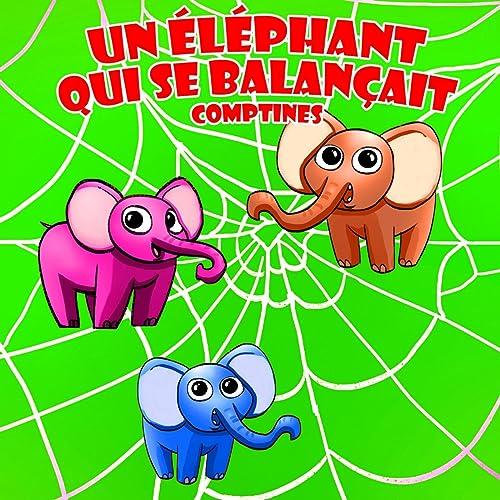 Un éléphant Qui Se Balançait Comptines De La Superstar Des