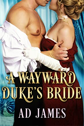 Wayward Duke's Bride.: (Steamy Regency Historical Romance). Girl meets Duke series. Steamy Georgian/Victorian Historical Romance Novel. Lord & Ladies Romance.