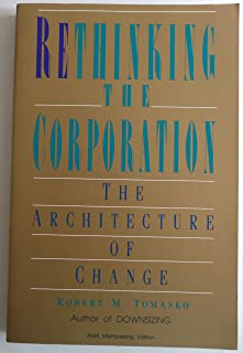 Rethinking the Corporation: The Architecture of Change