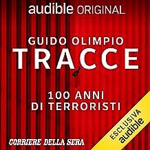 Tracce - 100 anni di terroristi. Serie completa: Tracce - 100 anni di terroristi 1-10