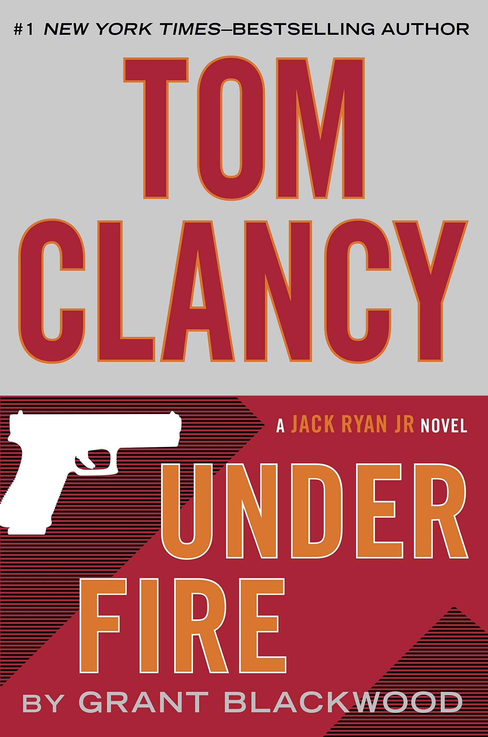 Tom Clancy Under Fire (Jack Ryan Universe Book 19)