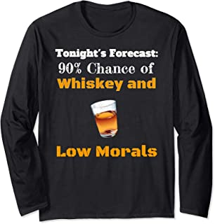 Tonights Forecast Whiskey Low Morals Happy Hour Vacation Long Sleeve T-Shirt