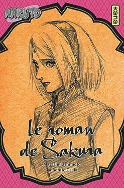 Naruto roman - Le roman de Sakura (Naruto roman 7) (Shonen Kana) (French Edition)