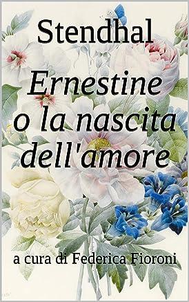 Ernestine o la nascita dellamore: a cura di Federica Fioroni