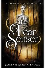 The Fear Senser: A Short Story (The Sensers Secret Society Book 3) Kindle Edition