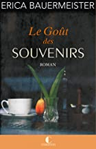 Le Goût des souvenirs (French Edition)