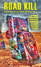 Road Kill: Texas Horror by Texas Writers Volume 5