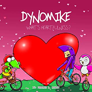 Dynomike: What's Heartfulness?: Children's Book on Kindness & Being Heartful   Kids Bedtime Story   Children's Picture Books) (Dynomike Teaches Series 8)