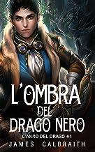 L'Ombra del Drago Nero (L'Anno del Drago #1) (Italian Edition)