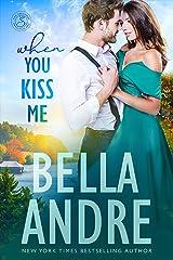 When You Kiss Me (Maine Sullivans) (The Sullivans Book 21) Kindle Edition
