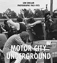Motor City Underground: Leni Sinclair Photographs 1963–1973