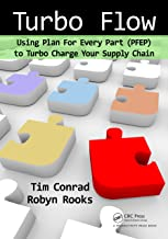 Turbo Flow: Using Plan for Every Part (PFEP) to Turbo Charge Your Supply Chain (English Edition)