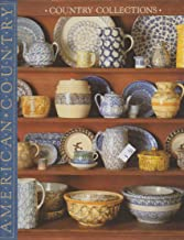 Country Collections: Ideas for Collecting and Displaying Antiques and Other Country Treasures (American Country)
