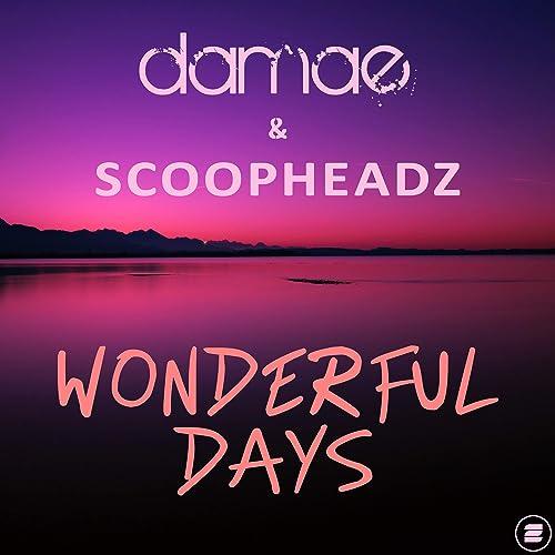 Damae & Scoopheadz - Wonderful Days
