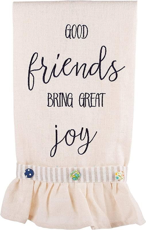 Glory Haus Good Friends Bring Great Joy Tea Towel 19 X25