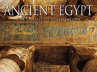 Ancient Egypt: The Cradle of Civilisation