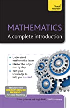 Complete Mathematics: A step by step introduction to the mathematical essentials