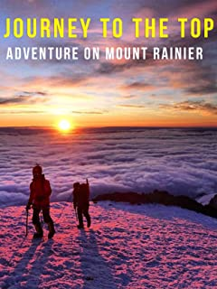 Journey To The Top; Mount Rainer Summit