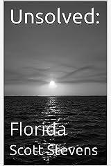 Unsolved:: Florida Kindle Edition