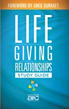 Lifegiving Relationships Study Guide: Discovering How to Love God, Love Others, and Have a Blast While You Are Doing It