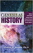 Genesis as History: Biblical and Scientific Evidence that Genesis Presents the Truth about Earth's History