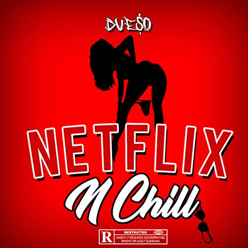 Netflix n Chill [Explicit] de Dueso en Amazon Music - Amazon.es