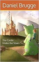 The Castle Under the Stairs (The Glass Staircase Book 2)