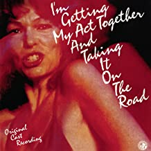I'm Getting My Act Together And Taking It On The Road (Original Cast Recording)
