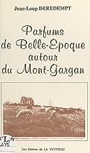Parfums de Belle Époque autour du Mont-Gargan (French Edition)