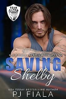 Saving Shelby: A Protector Romance (RAPTOR Book 1)