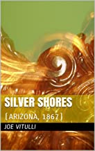 Silver Shores: (Arizona, 1867)