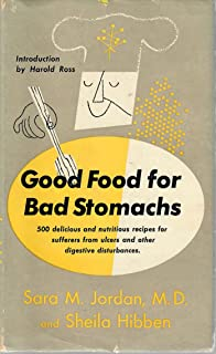 Good Food for Bad Stomachs: 500 Delicious and Nutritious Recipes for Sufferers from Ulcers and Other Digestive Disturbances