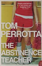 The Abstinence Teacher by Tom Perrotta (5-Feb-2009) Paperback