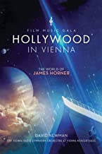 Hollywood In Vienna: The World Of James Horner