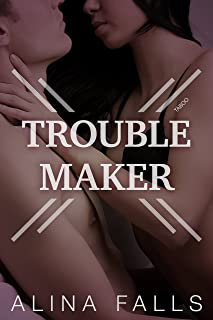 Trouble Maker: (A Dreamy Older Man Younger Woman First Time, Suspense, Romantic Story)